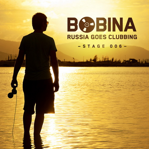 Russia Goes Clubbing Stage 006 (2013)