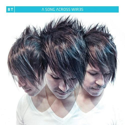 BT - A Song Across Wires (2013)