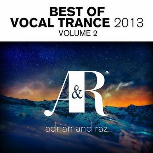 Adrian and Raz Best of Vocal Trance 2013 Volume 2 (2013)