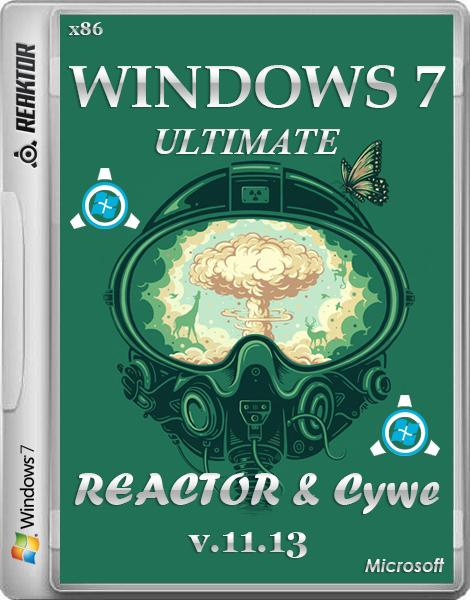 Windows 7 Ultimate by Reactor & Cywe v.11.13 (x86/RUS/2013)
