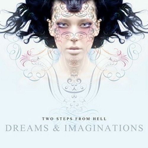 Two Steps From Hell - Dreams and Imaginations (2007)