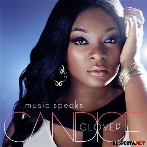 Candice Glover - Music Speaks (Deluxe Edition) (2014)