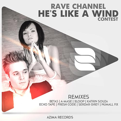Rave CHannel - He's Like A Wind (2014)