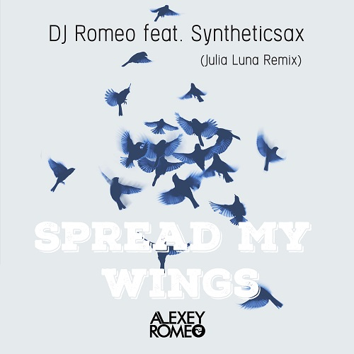 DJ Romeo feat. Syntheticsax - Spread My Wings (Julia Luna Remix)