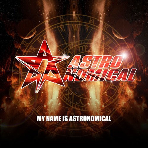 Astronomical - My Name Is Astronomical (2014)