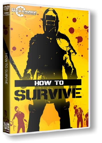 How to Survive: Storm Warning Edition (RUS|ENG) [RePack] от R.G. Механики/2013