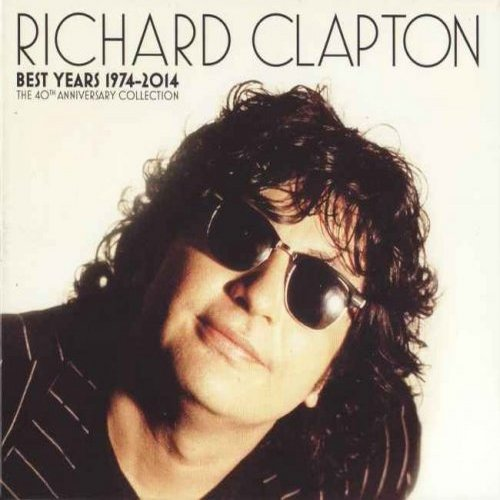 Richard Clapton - Best Years 1974-2014 (The 40th Anniversary Collection) (2014)