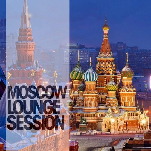 VA - Moscow Lounge Session (2014)