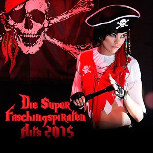 Die Super Faschingspiraten Hits 2015 (2015)
