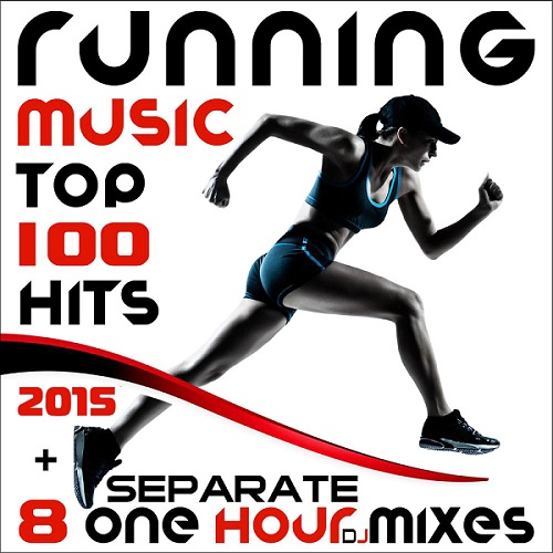 Running Music Top 100 Hits 2015 (2015)