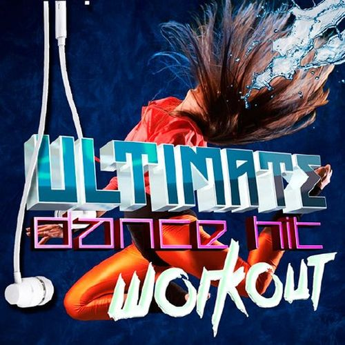 Ultimate Dance Hit Workout (2015)