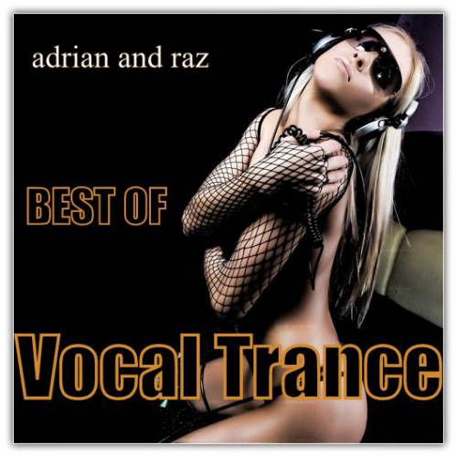 Adrian and Raz - Best Of Vocal Trance (2015)