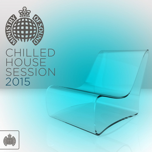 V.A - Ministry Of Sound: Chilled House Session (2015)