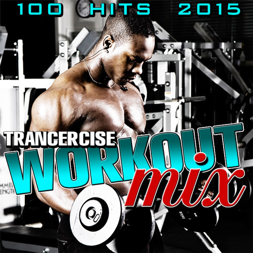 Trancercise Workout Mix 100 Hits (2015)