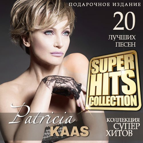 Patricia Kaas - Super Hits Collection (2015)