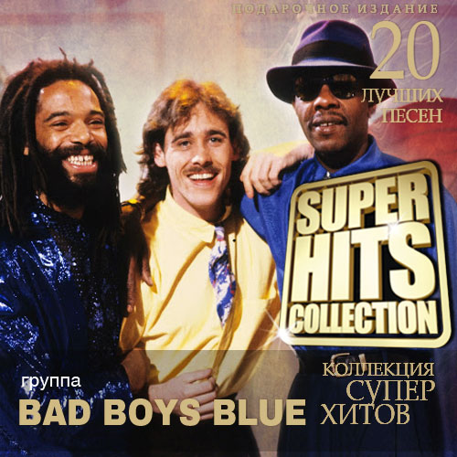 Bad Boys Blue - Super Hits Collection (2014)
