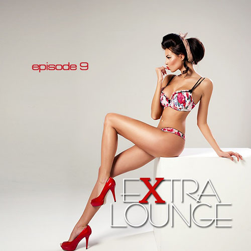 VA - Extra Lounge (episode 9) (2015)