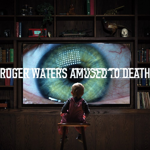 Roger Waters - Amused To Death (1992) Remastered 2015