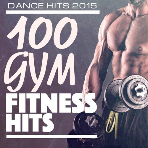 Fitness Hits - 100 Gym Dance Hits (2015)