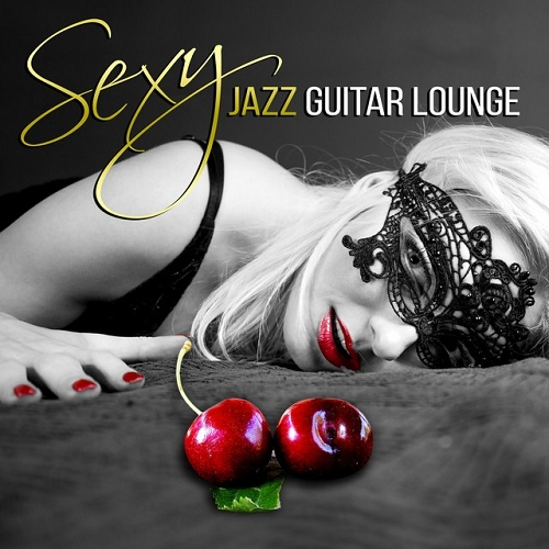 VA - Sexy Jazz Guitar Lounge (2015)
