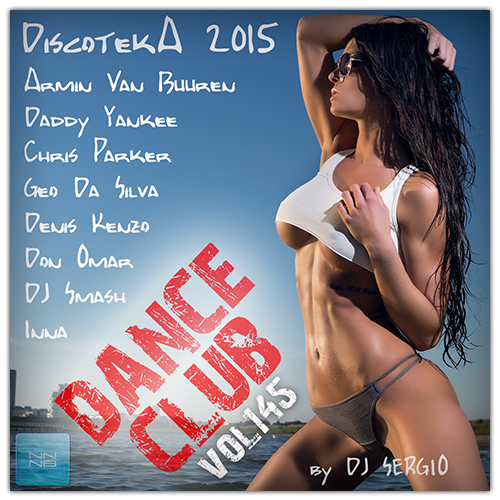 Дискотека 2015 Dance Club Vol. 145 (2015)