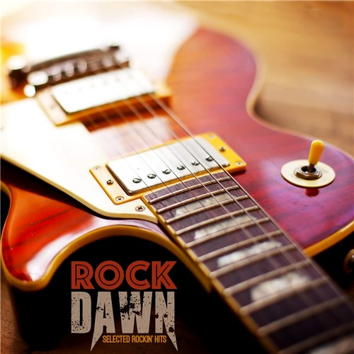 VA - Rock Dawn: Selected Rockin' Hits (2015)