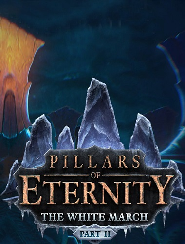 Pillars of Eternity - The White March Part II (2016)