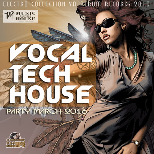 Vocal Tech House: Party March (2016)