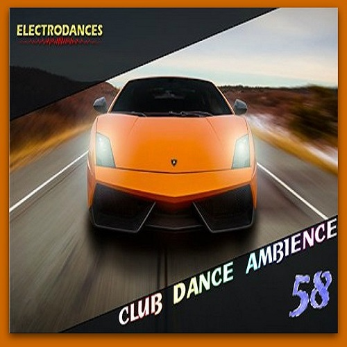 Club Dance Ambience 100Hits.volume 58 (2016)