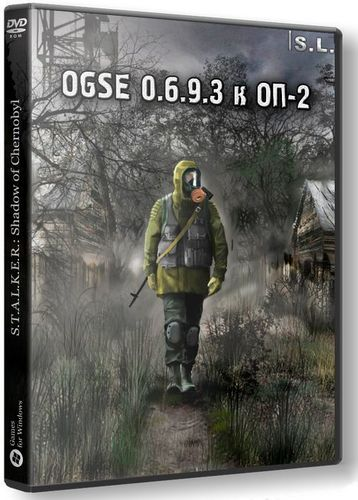 S.T.A.L.K.E.R.: Shadow of Chernobyl - OGSE 0.6.9.3 к ОП-2 (2016/Rus/Rus/RePack by SeregA-Lus)