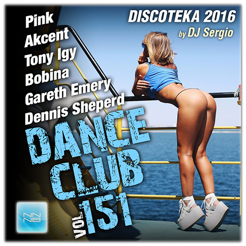 Дискотека 2016 Club Dance Vol. №151 (2016)