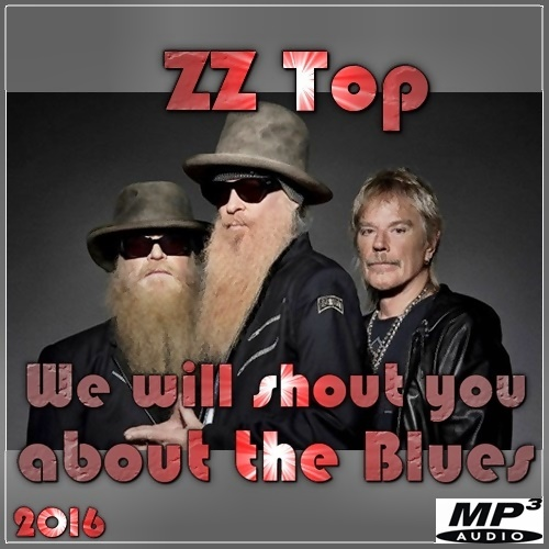 ZZ Top - We will shout you about the Blues (2016)