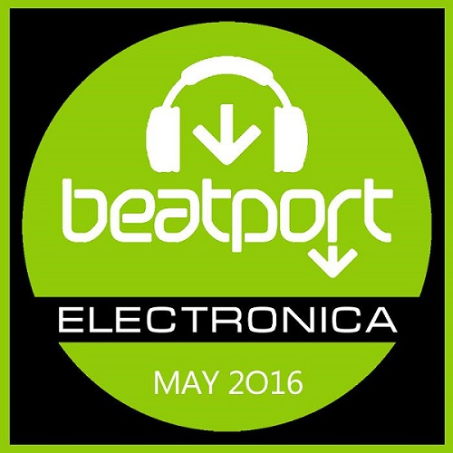 Beatport Top 100 Electronica May (2016)