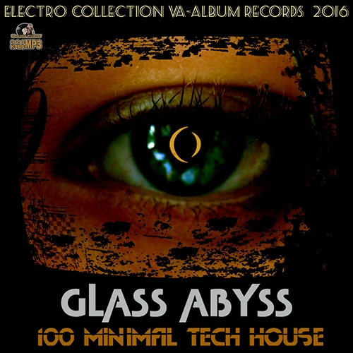 Glass Abyss: Techno House Mega Mix (2016)