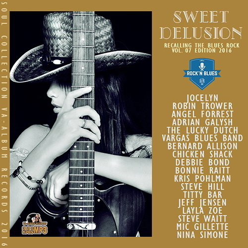 Sweet Delusion: Blues Rock Vol 07 (2016)