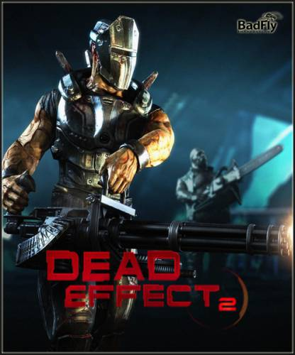 Dead Effect 2 (2016/RUS/ENG/Repack by SpaceX)