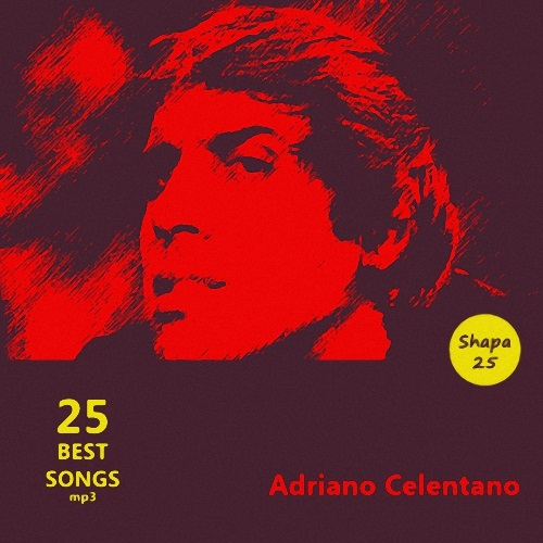 Adriano Celentano - 25 Best Songs (2016)
