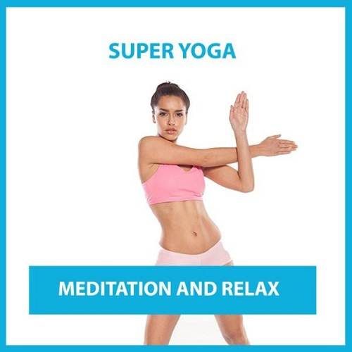 Super Yoga Meditation and Relax (2016)