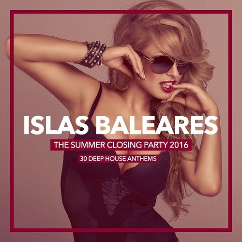 Islas Baleares - The Summer Closing Party (2016)