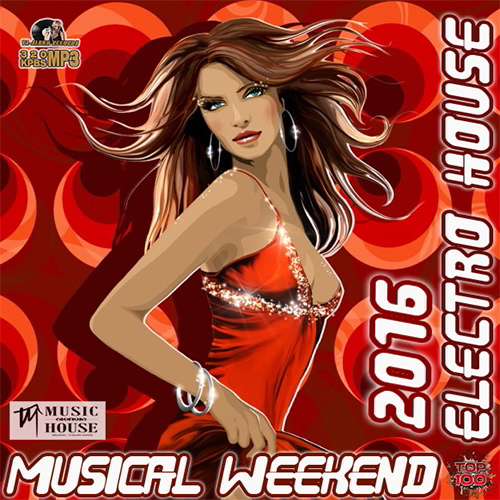 Musical Weekend: Electro House Set (2016)