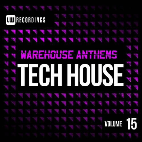 Warehouse Anthems - Tech House Vol. 15 (2016)