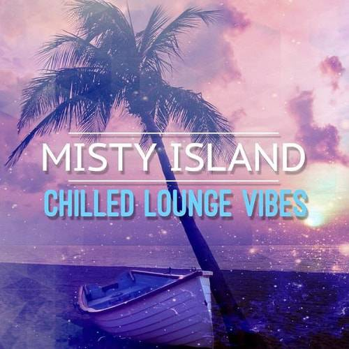 Misty Island - Chilled Lounge Vibes (2016)