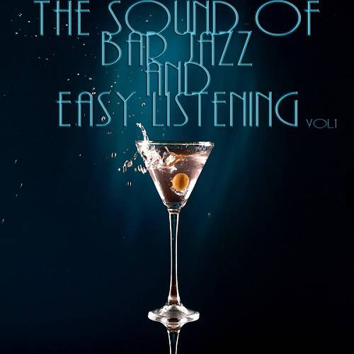 The Sound Of Bar Jazz And Easy Listening Vol.1 (2016)