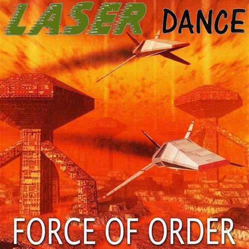 Laserdance - Force Of Order [Limited Edition] (2016)