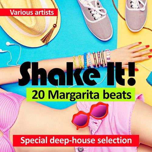 Shake It! 20 Margarita Beats: Special Deep House Selection (2016)