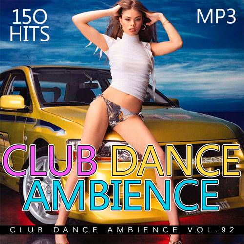 Club Dance Ambience Vol.92 (2016)
