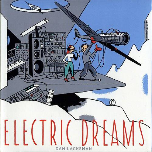 Dan Lacksman - Electric Dreams (2013)