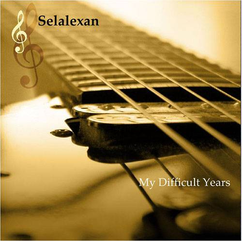 Selalexan - My Difficult Years (2016)