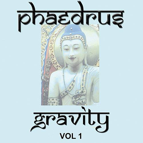 Phaedrus - Gravity Vol. 1 (2007)