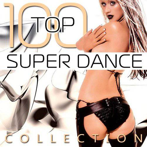 Super Dance Collection.Top 100 (2017)
